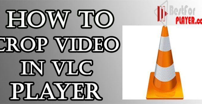How to Crop Video in VLC Player