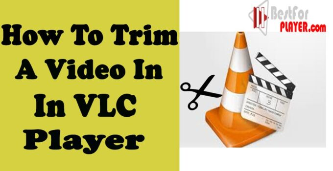 How to Trim a Video in VLC