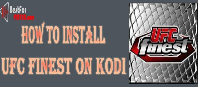 How to Install UFC Finest on Kodi