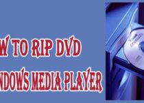 How to Rip DVD Using Windows Media Player