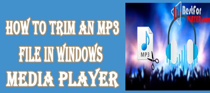 How to Trim an MP3 File in Windows Media Player