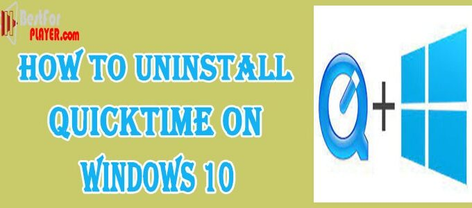 How to Uninstall QuickTime on Windows 10