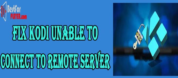 Kodi Unable to Connect to Remote Server