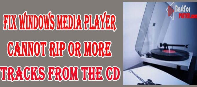 Window Media Player Cannot Rip One or More Tracks from the CD