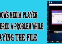 Window Media Player Encountered a Problem While Playing the File