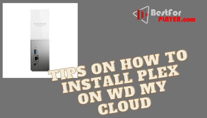 Tips on how to install Plex on wd my cloud