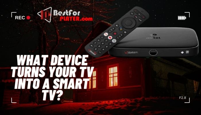 What device turns your TV into a smart TV